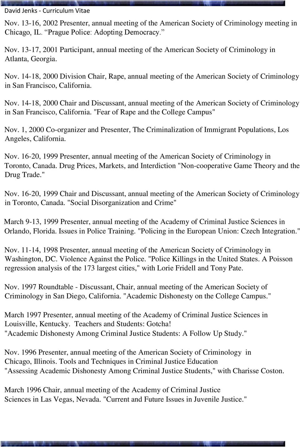 14-18, 2000 Division Chair, Rape, annual meeting of the American Society of Criminology in San Francisco, California. Nov.