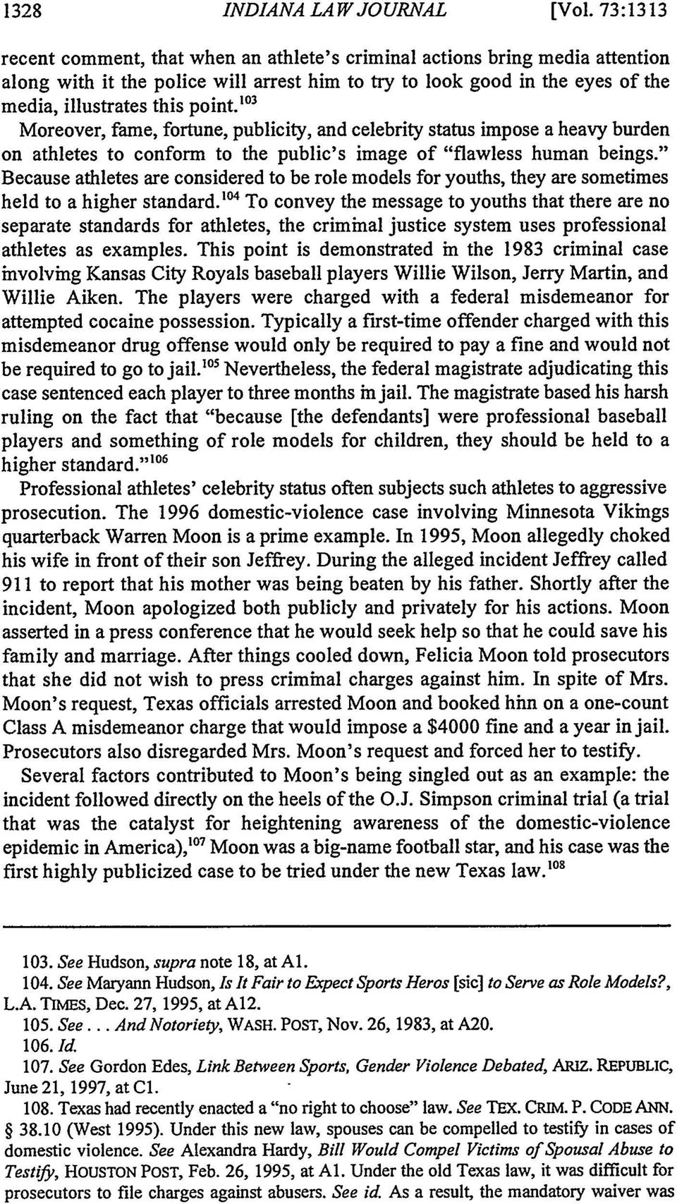""" 3 Moreover, fame, fortune, publicity, and celebrity status impose a heavy burden on athletes to conform to the public's image of ""flawless human beings."