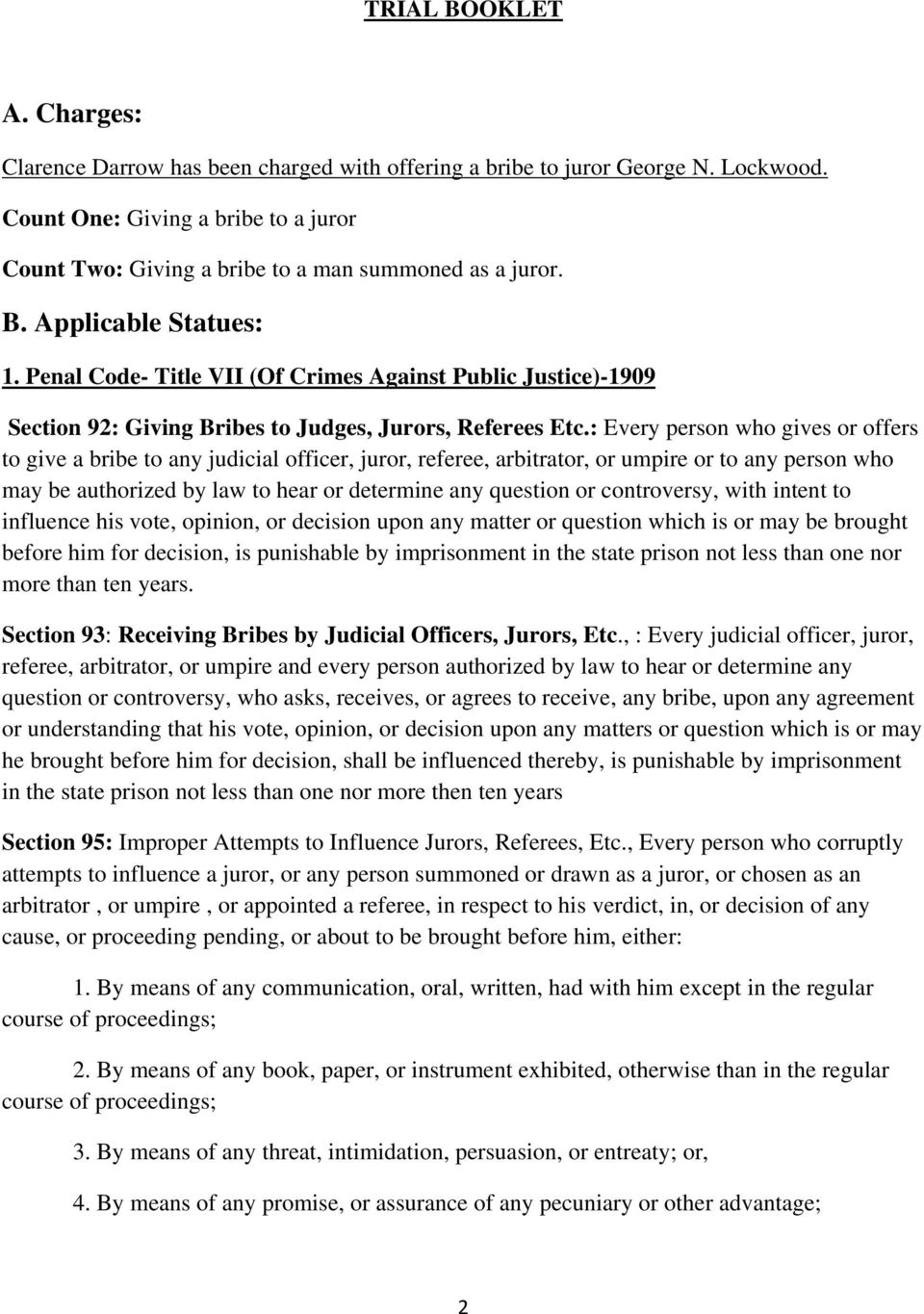 Penal Code- Title VII (Of Crimes Against Public Justice)-1909 Section 92: Giving Bribes to Judges, Jurors, Referees Etc.