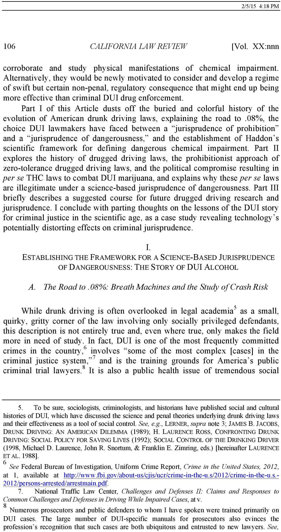 enforcement. Part I of this Article dusts off the buried and colorful history of the evolution of American drunk driving laws, explaining the road to.