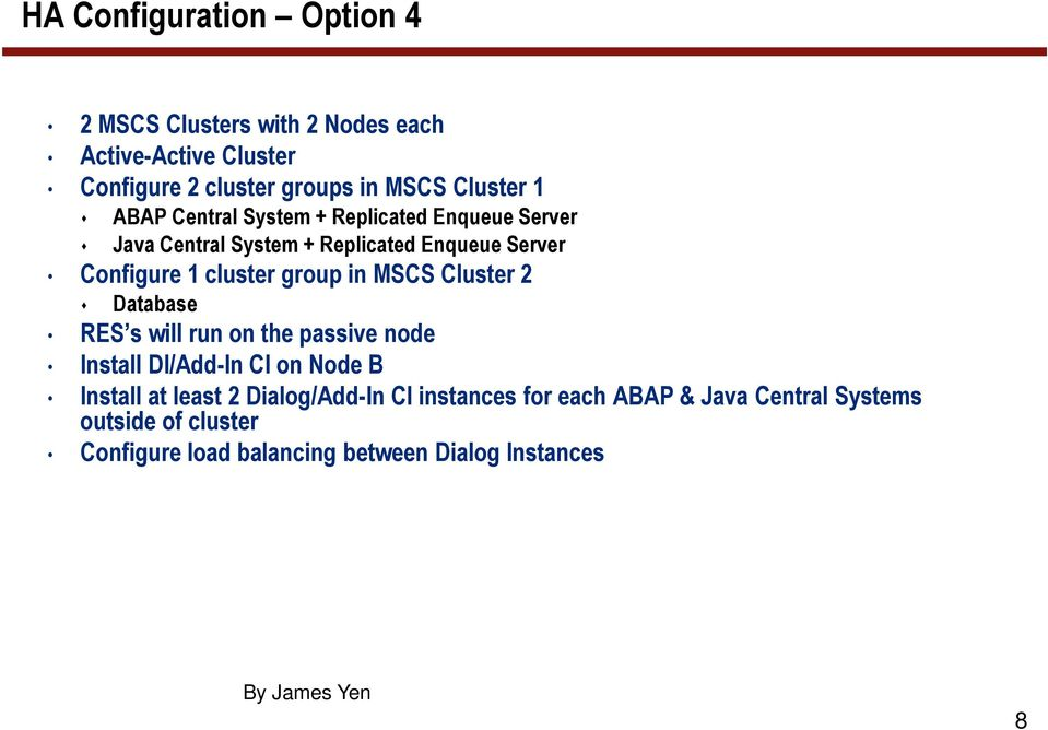 cluster group in MSCS Cluster 2 Database s will run on the passive node Install /Add-In CI on Node B Install at least 2