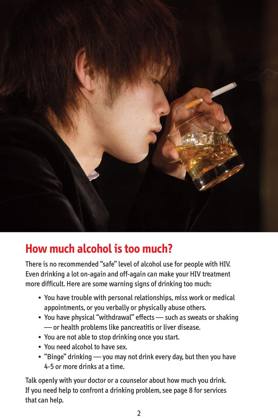 You have physical withdrawal effects such as sweats or shaking or health problems like pancreatitis or liver disease. You are not able to stop drinking once you start. You need alcohol to have sex.