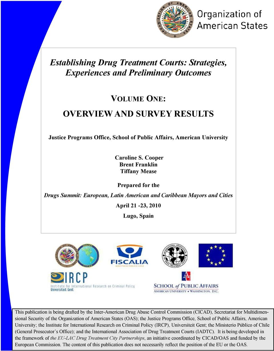 Cooper Brent Franklin Tiffany Mease Prepared for the Drugs Summit: European, Latin American and Caribbean Mayors and Cities April 21-23, 2010 Lugo, Spain This publication is being drafted by the