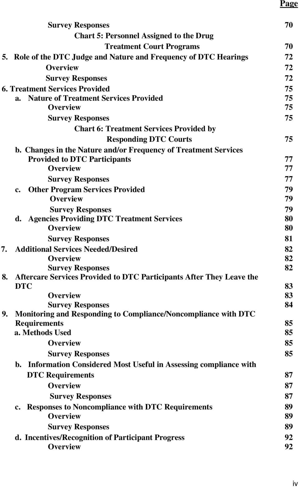 Changes in the Nature and/or Frequency of Treatment Services Provided to DTC Participants 77 Overview 77 Survey Responses 77 c. Other Program Services Provided 79 Overview 79 Survey Responses 79 d.