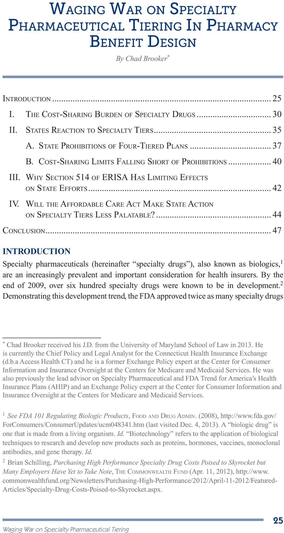 Why Section 514 of ERISA Has Limiting Effects on State Efforts... 42 IV. Will the Affordable Care Act Make State Action on Specialty Tiers Less Palatable?... 44 Conclusion.