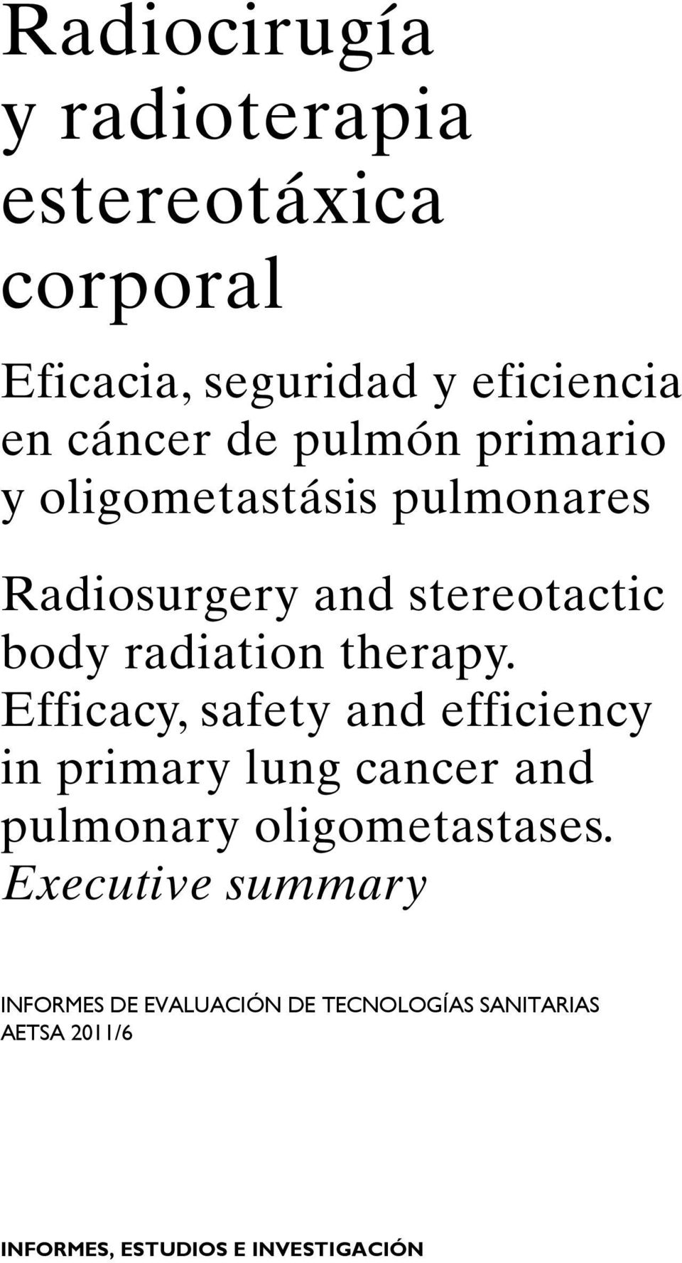 Efficacy, safety and efficiency in primary lung cancer and pulmonary oligometastases.
