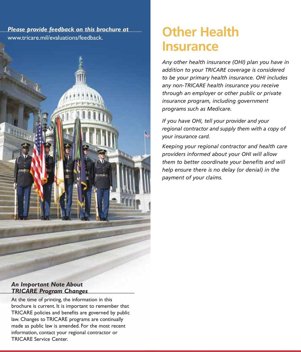 OHI includes any non-tricare health insurance you receive through an employer or other public or private insurance program, including government programs such as Medicare.