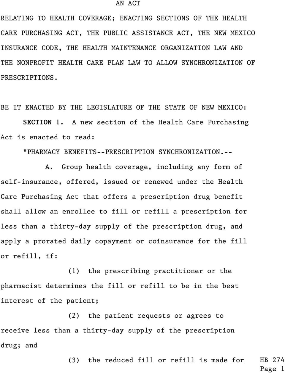 "A new section of the Health Care Purchasing Act is enacted to read: ""PHARMACY BENEFITS--PRESCRIPTION SYNCHRONIZATION.-- A."