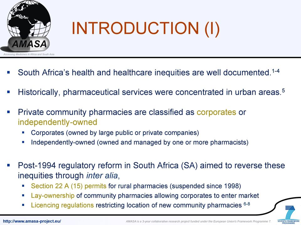 managed by one or more pharmacists) Post-1994 regulatory reform in South Africa (SA) aimed to reverse these inequities through inter alia, Section 22 A (15) permits for