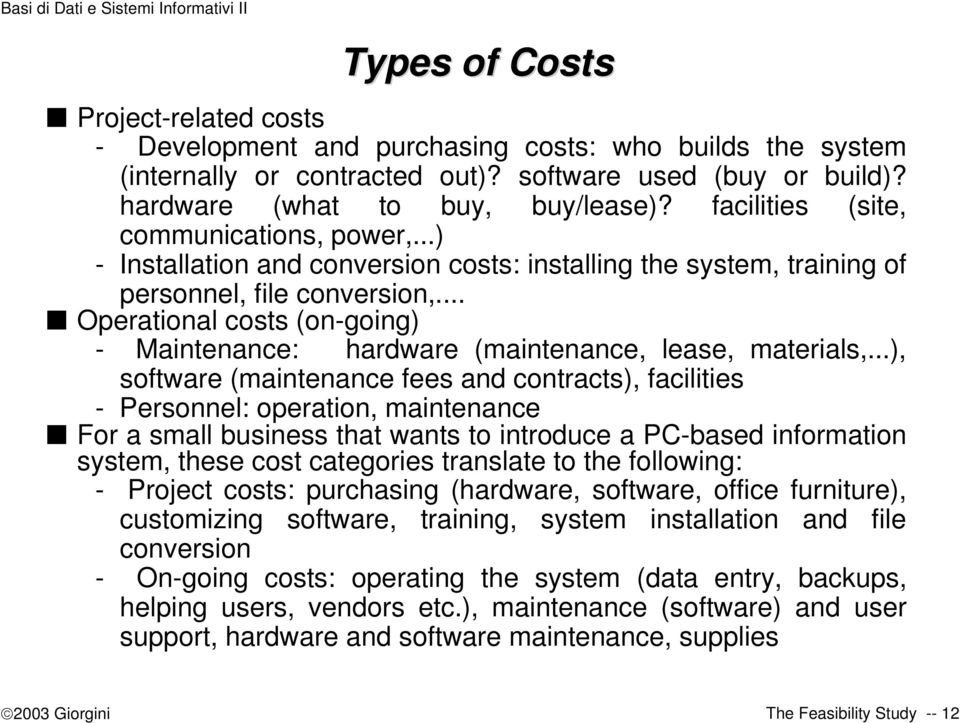 .. Operational costs (on-going) - Maintenance: hardware (maintenance, lease, materials,.
