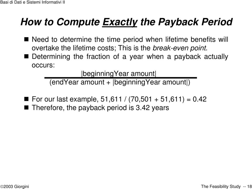 Determining the fraction of a year when a payback actually occurs: beginningyear amount (endyear amount +