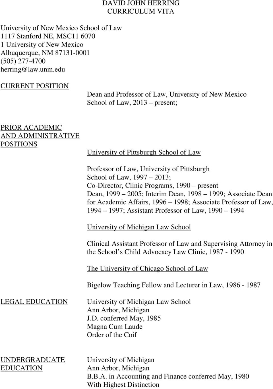 Pittsburgh School of Law Professor of Law, University of Pittsburgh School of Law, 1997 2013; Co-Director, Clinic Programs, 1990 present Dean, 1999 2005; Interim Dean, 1998 1999; Associate Dean for