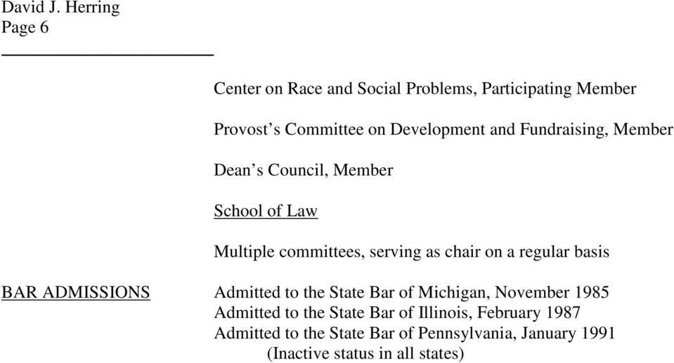 regular basis BAR ADMISSIONS Admitted to the State Bar of Michigan, November 1985 Admitted to the State