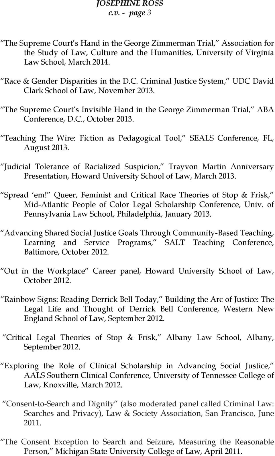 Teaching The Wire: Fiction as Pedagogical Tool, SEALS Conference, FL, August 2013.
