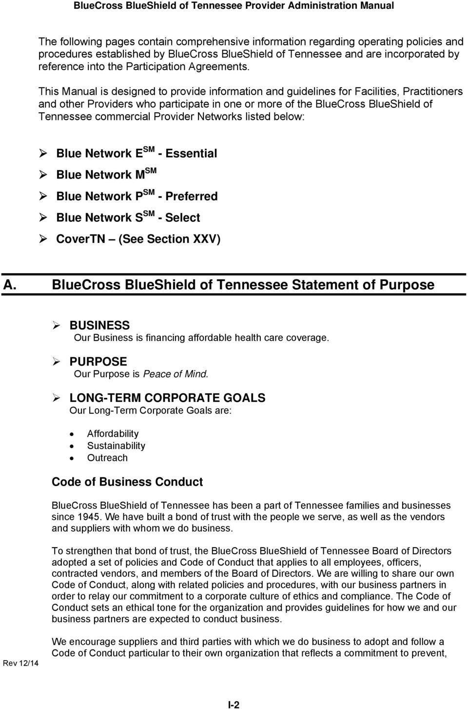 This Manual is designed to provide information and guidelines for Facilities, Practitioners and other Providers who participate in one or more of the BlueCross BlueShield of Tennessee commercial