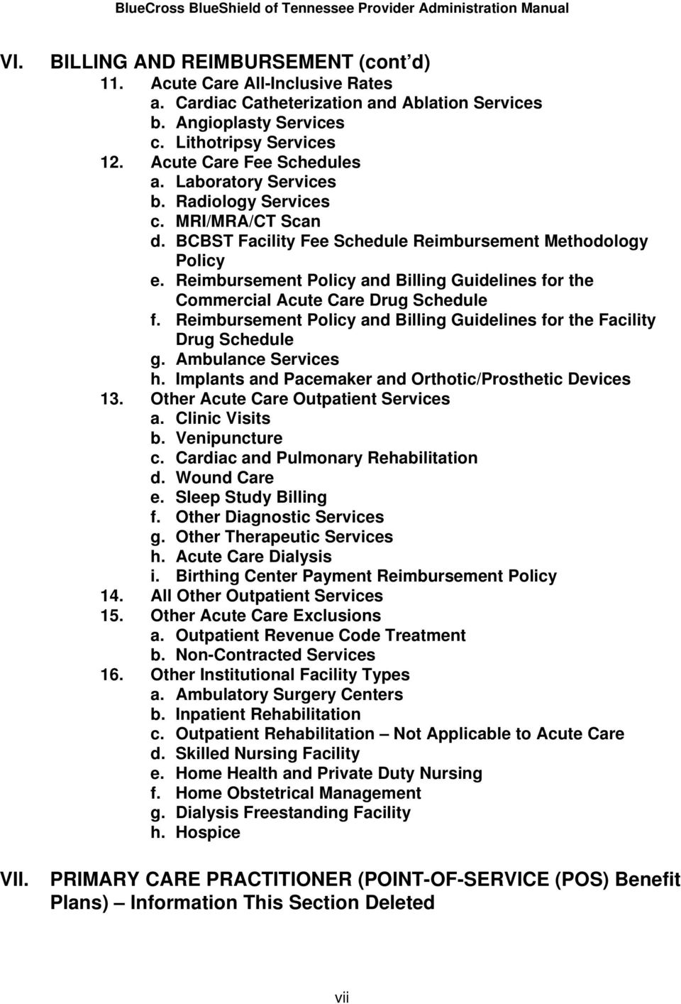 Reimbursement Policy and Billing Guidelines for the Commercial Acute Care Drug Schedule f. Reimbursement Policy and Billing Guidelines for the Facility Drug Schedule g. Ambulance Services h.