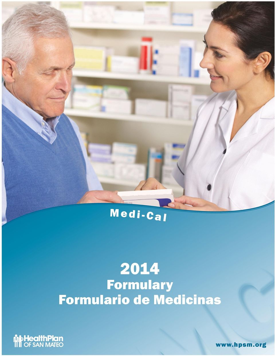 org 04 Medi-Cal Formulary Formulario de Medicinas de Medi-Cal Healthy is for everyone.