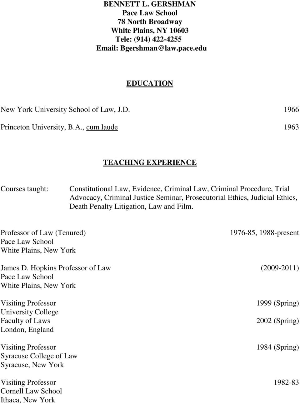 Death Penalty Litigation, Law and Film. Professor of Law (Tenured) Pace Law School White Plains, New York James D.