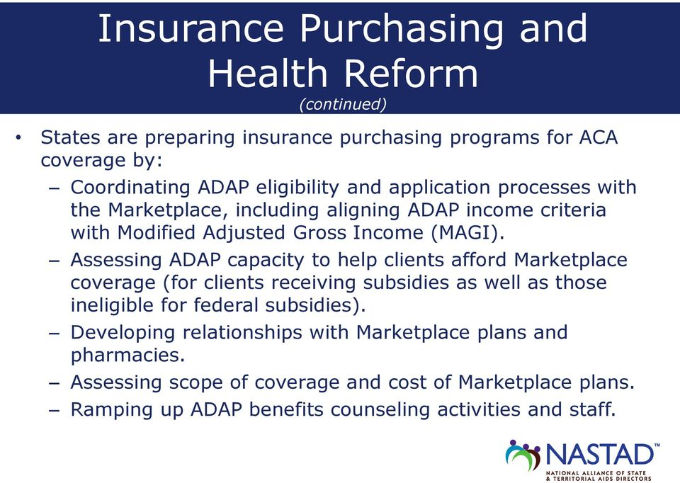 Assessing ADAP capacity to help clients afford Marketplace coverage (for clients receiving subsidies as well as those ineligible for federal subsidies).