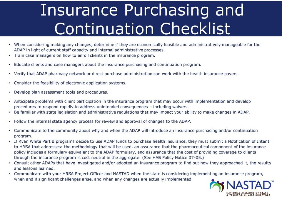 Educate clients and case managers about the insurance purchasing and continuation program.