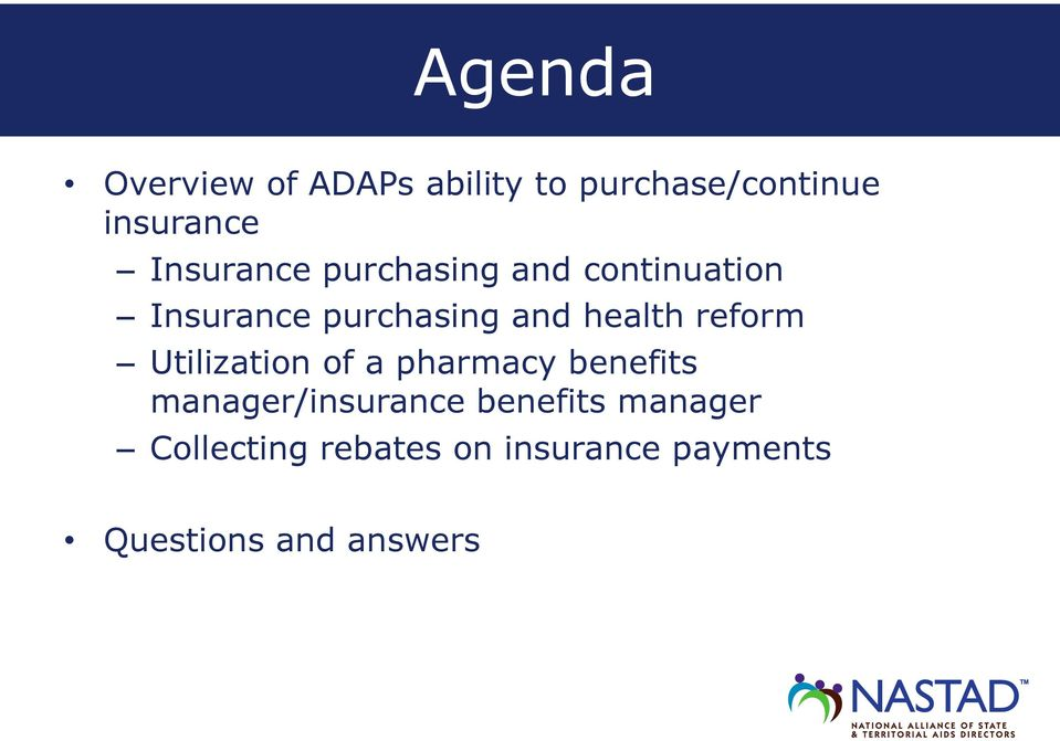 health reform Utilization of a pharmacy benefits manager/insurance