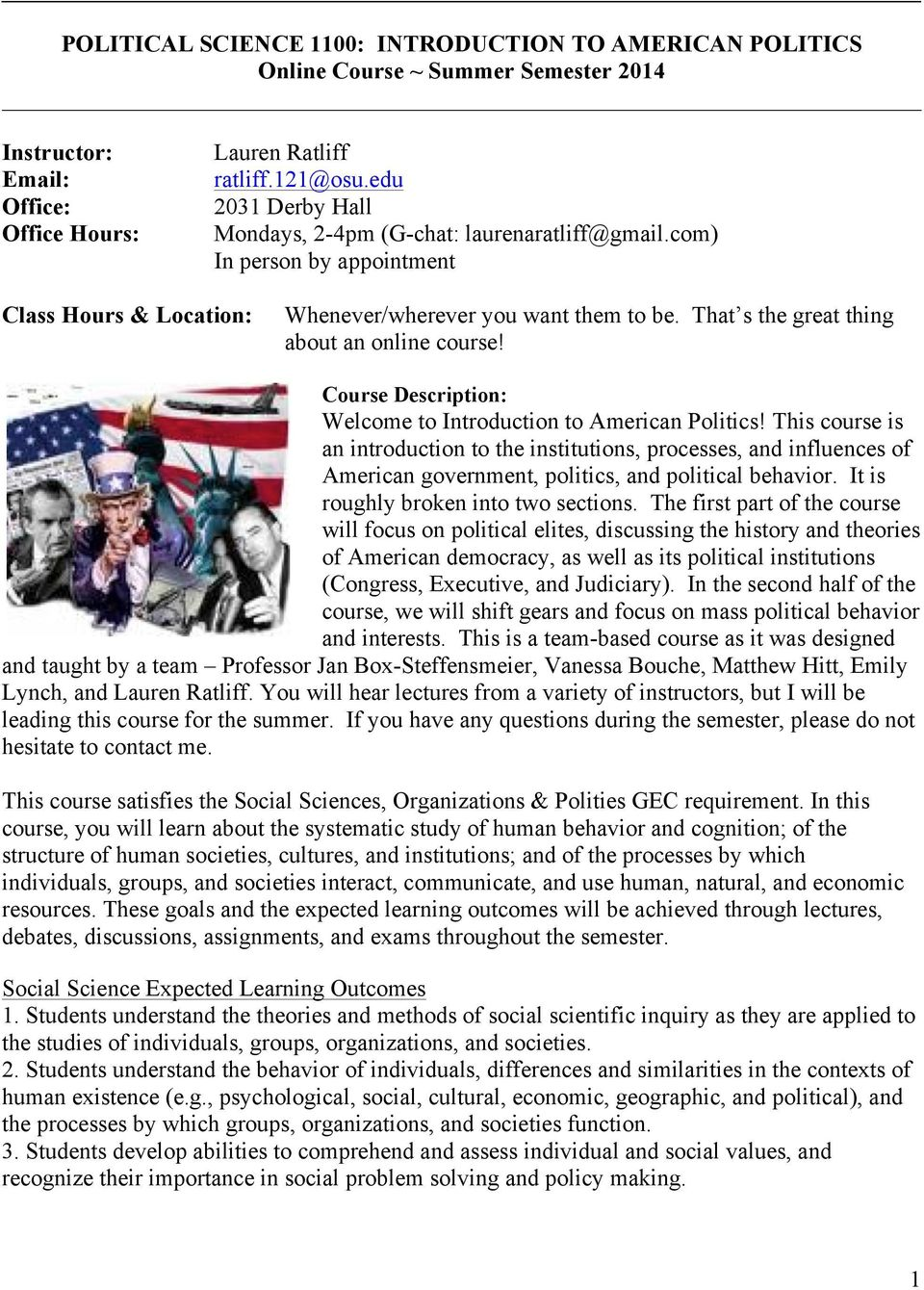 That s the great thing about an online course! Course Description: Welcome to Introduction to American Politics!