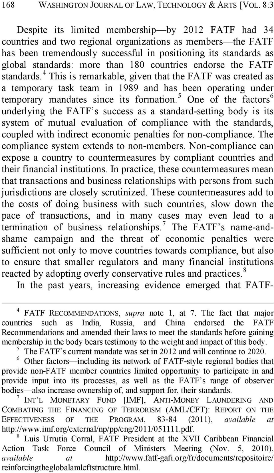 more than 180 countries endorse the FATF standards.
