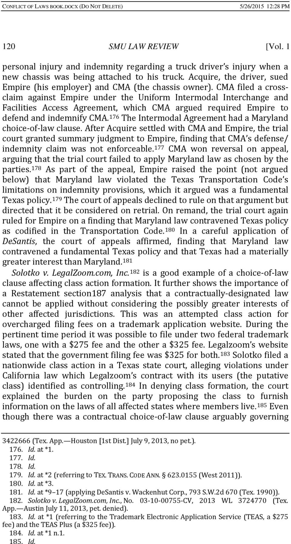 CMA filed a crossclaim against Empire under the Uniform Intermodal Interchange and Facilities Access Agreement, which CMA argued required Empire to defend and indemnify CMA.