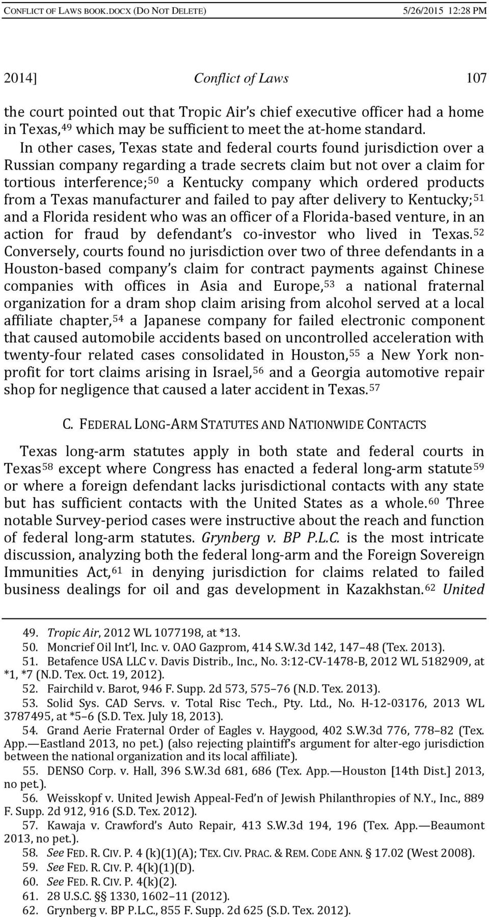 ordered products from a Texas manufacturer and failed to pay after delivery to Kentucky; 51 and a Florida resident who was an officer of a Florida-based venture, in an action for fraud by defendant s