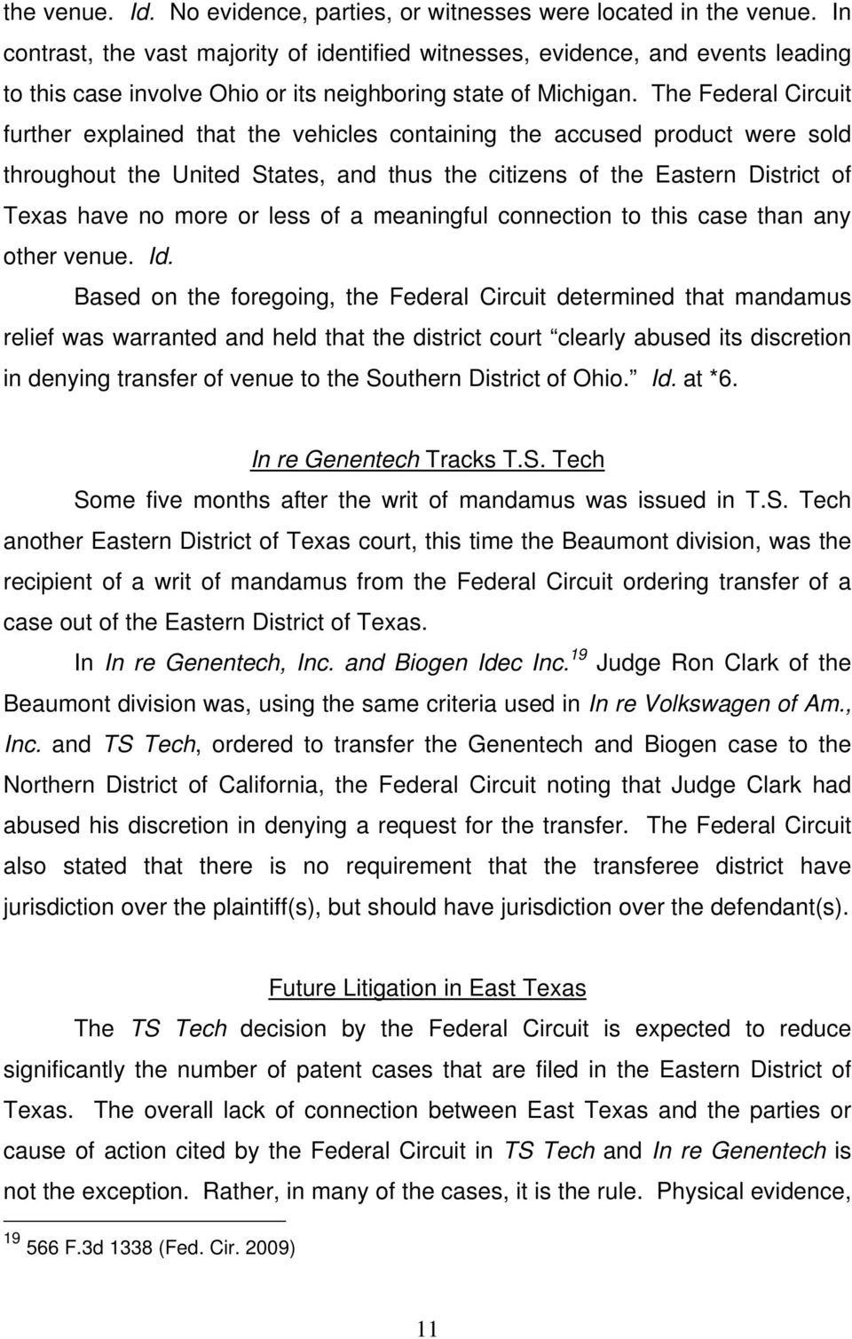 The Federal Circuit further explained that the vehicles containing the accused product were sold throughout the United States, and thus the citizens of the Eastern District of Texas have no more or