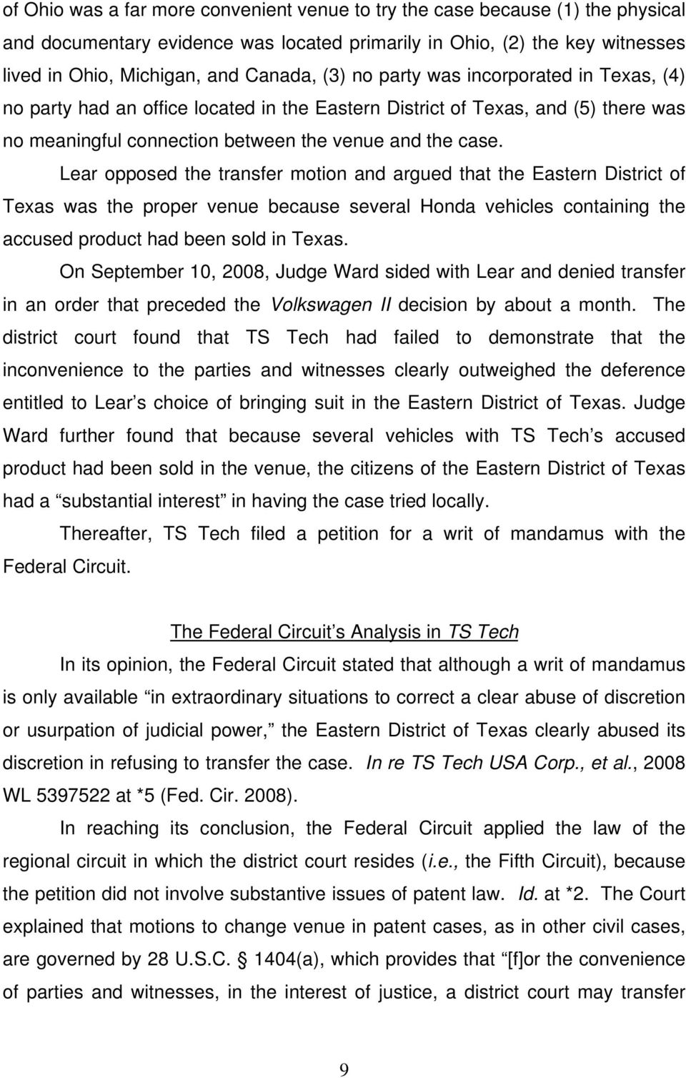 Lear opposed the transfer motion and argued that the Eastern District of Texas was the proper venue because several Honda vehicles containing the accused product had been sold in Texas.