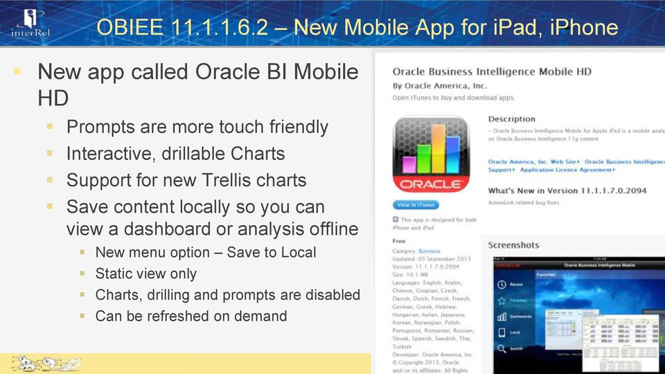 touch friendly Interactive, drillable Charts Support for new Trellis charts Save content