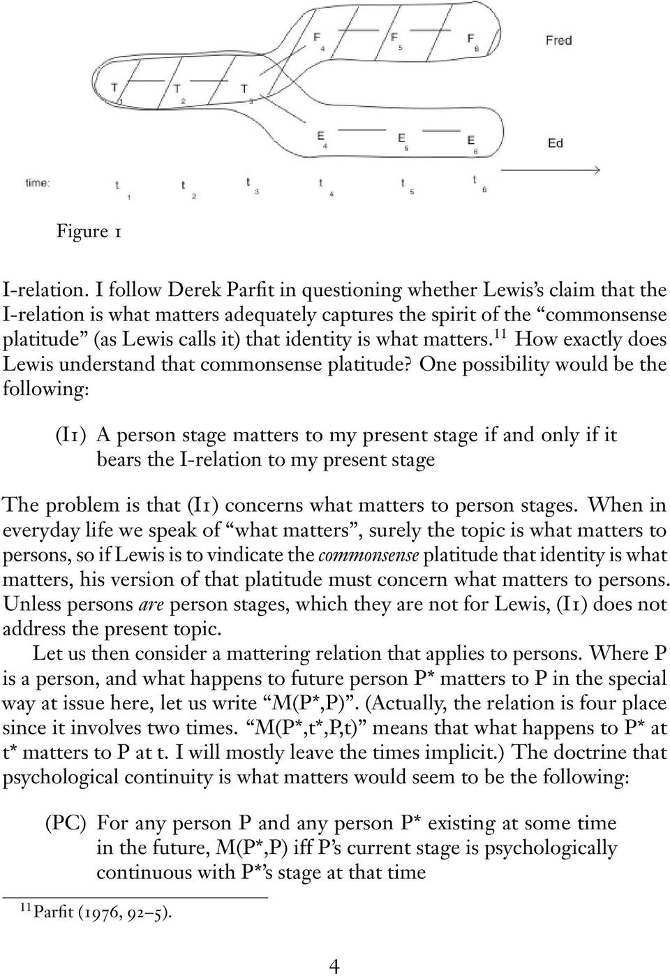 matters. 11 How exactly does Lewis understand that commonsense platitude?