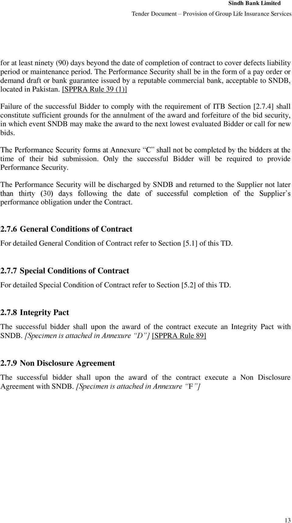 [SPPRA Rul 39 (1)] Failur of th succssful Biddr to comply with th rquirmnt of ITB Sction [2.7.