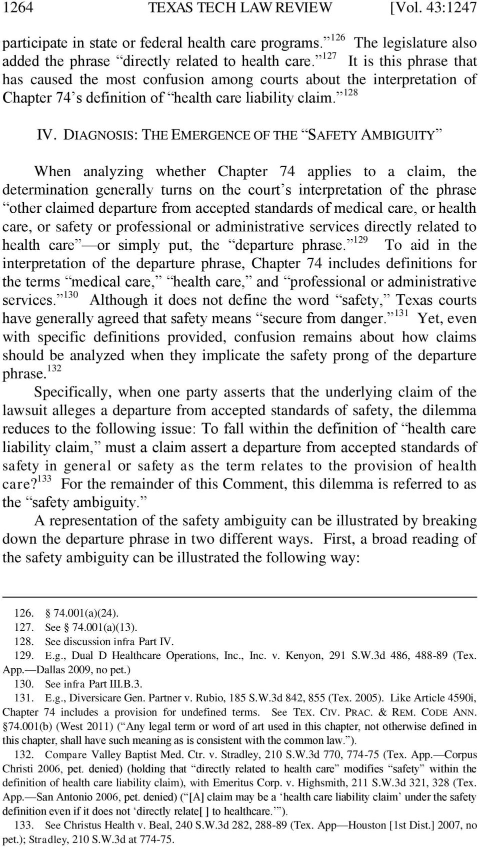 DIAGNOSIS: THE EMERGENCE OF THE SAFETY AMBIGUITY When analyzing whether Chapter 74 applies to a claim, the determination generally turns on the court s interpretation of the phrase other claimed
