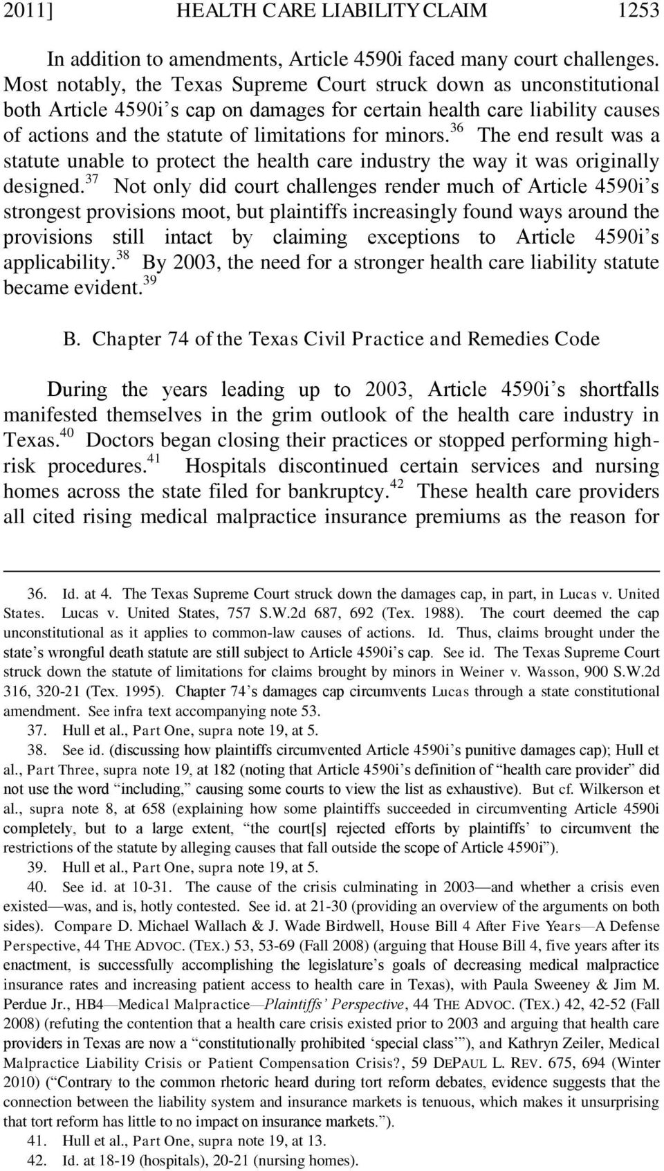 36 The end result was a statute unable to protect the health care industry the way it was originally designed.