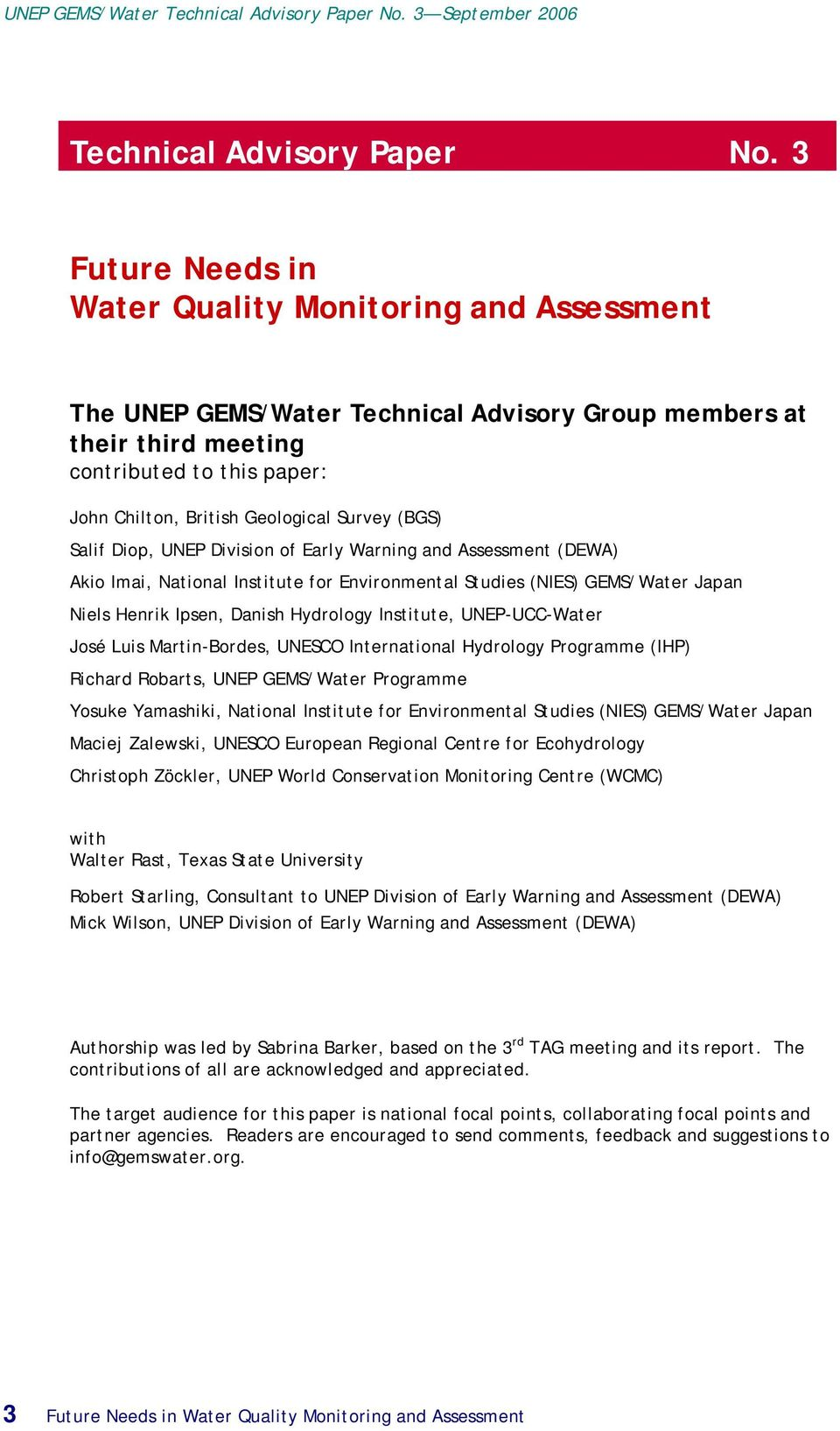 Survey (BGS) Salif Diop, UNEP Division of Early Warning and Assessment (DEWA) Akio Imai, National Institute for Environmental Studies (NIES) GEMS/Water Japan Niels Henrik Ipsen, Danish Hydrology