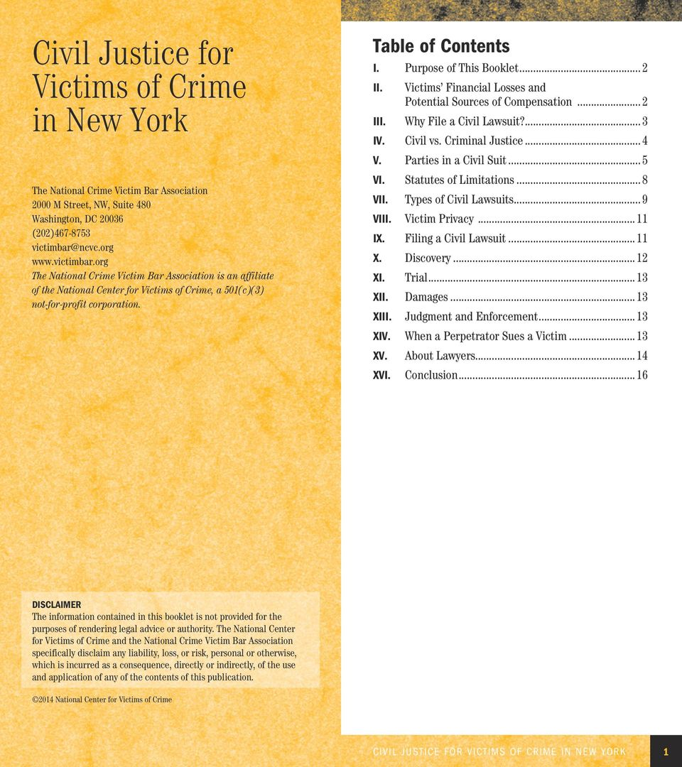 Purpose of This Booklet... 2 II. Victims Financial Losses and Potential Sources of Compensation... 2 III. Why File a Civil Lawsuit?... 3 IV. Civil vs. Criminal Justice... 4 V. Parties in a Civil Suit.