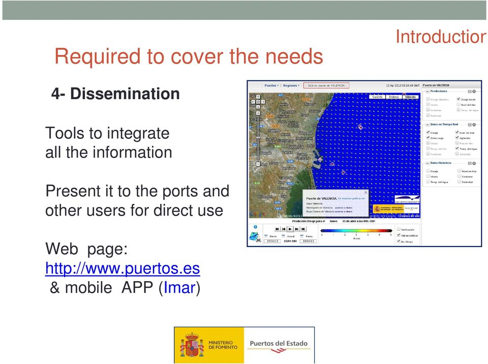 information Present it to the ports and other