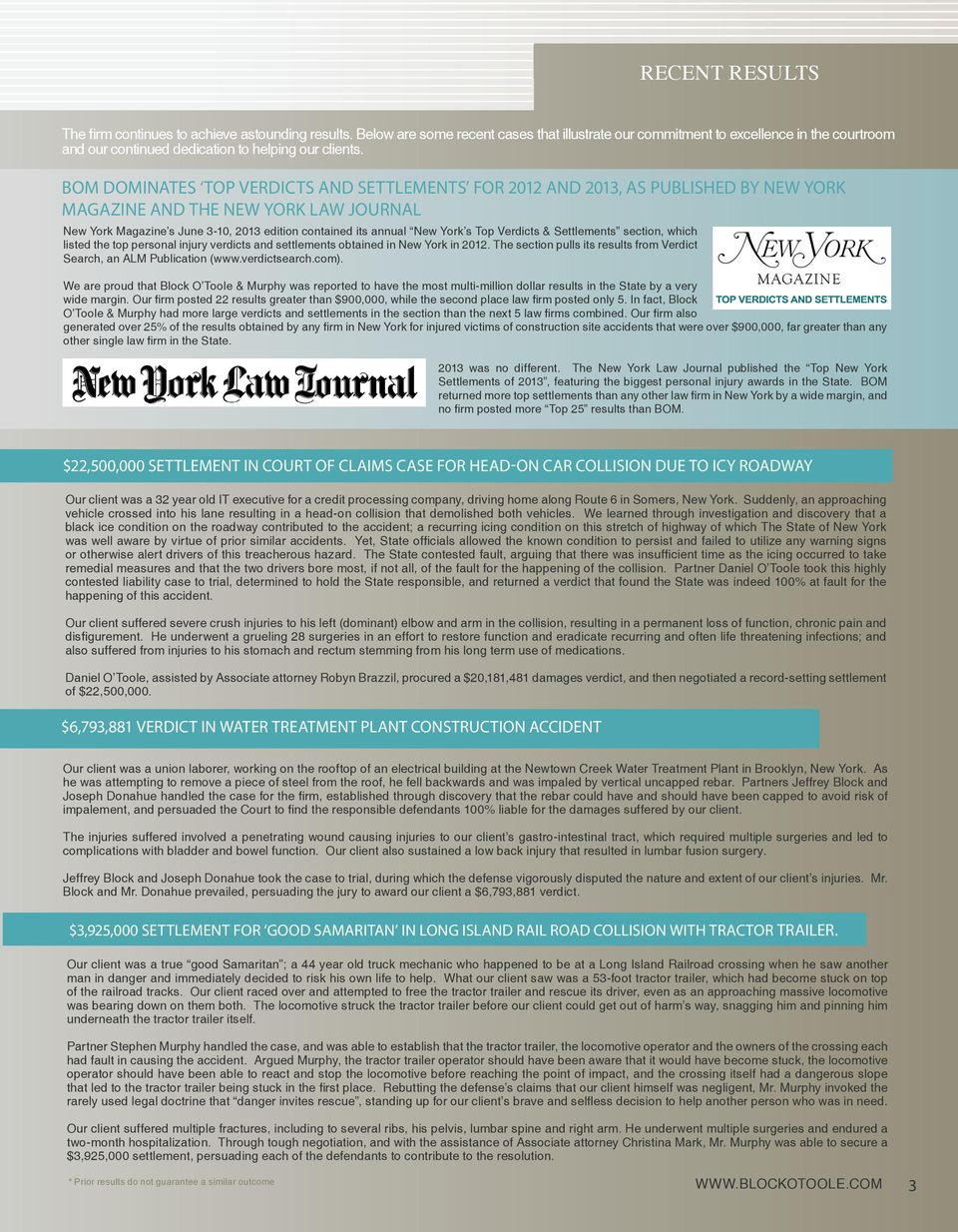 BOM DOMINATES TOP VERDICTS AND SETTLEMENTS FOR 2012 AND 2013, AS PUBLISHED BY NEW YORK MAGAZINE AND THE NEW YORK LAW JOURNAL New York Magazine s June 3-10, 2013 edition contained its annual New York