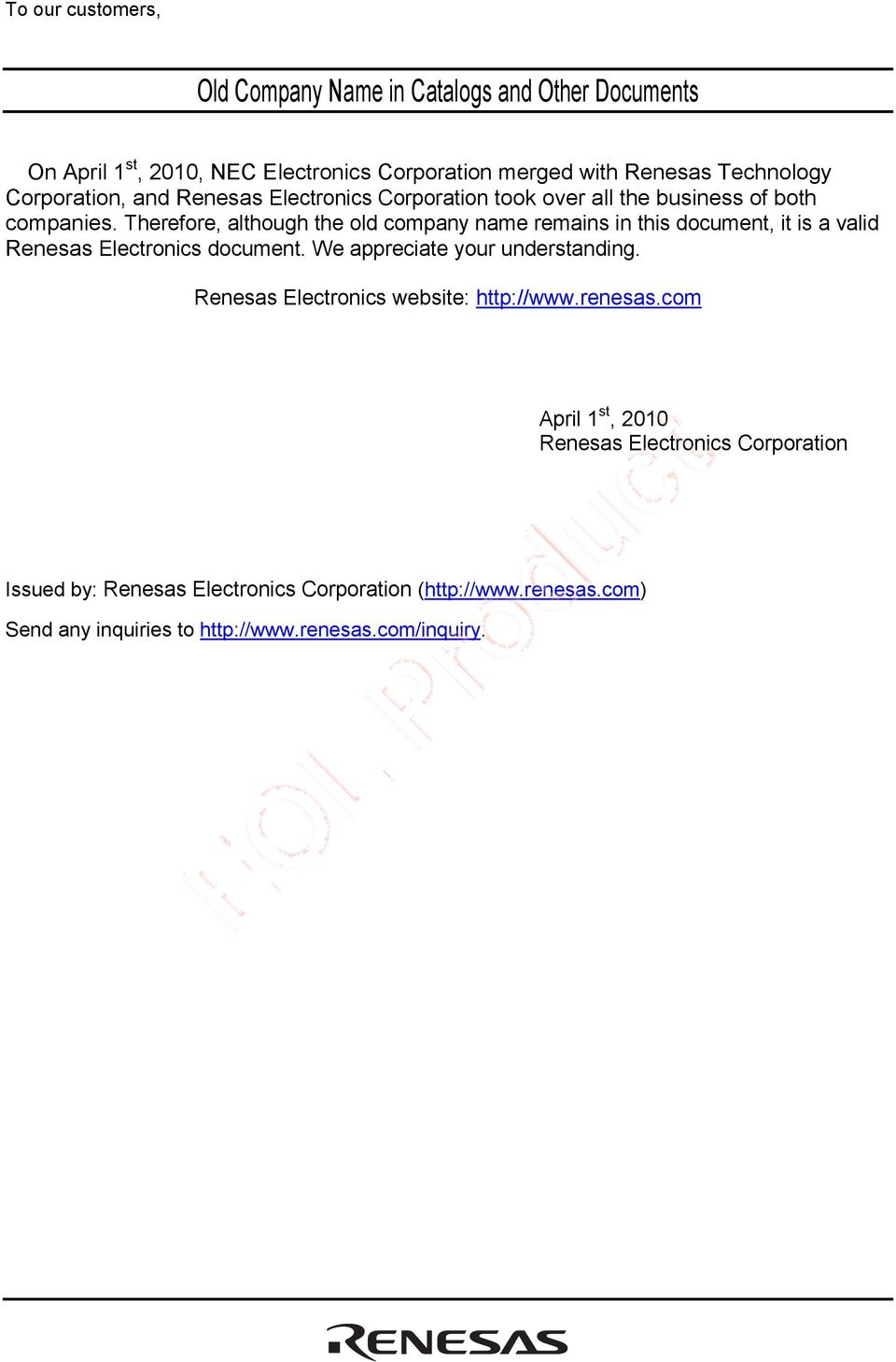 Therefore, although the old company name remains in this document, it is a valid Renesas lectronics document. We appreciate your understanding.