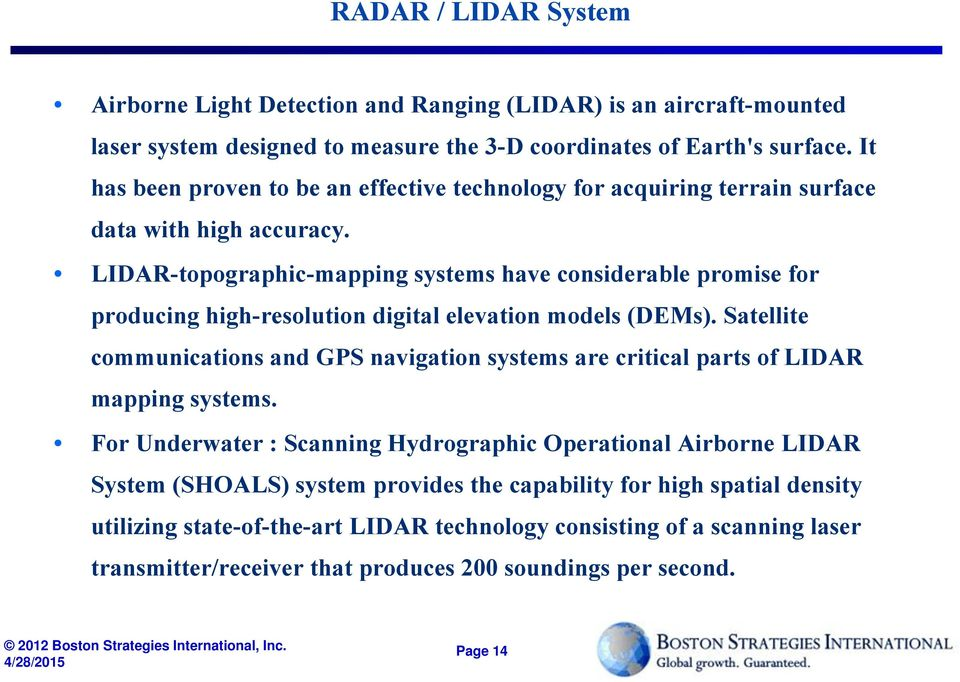 LIDAR-topographic-mapping systems have considerable promise for producing high-resolution digital elevation models (DEMs).