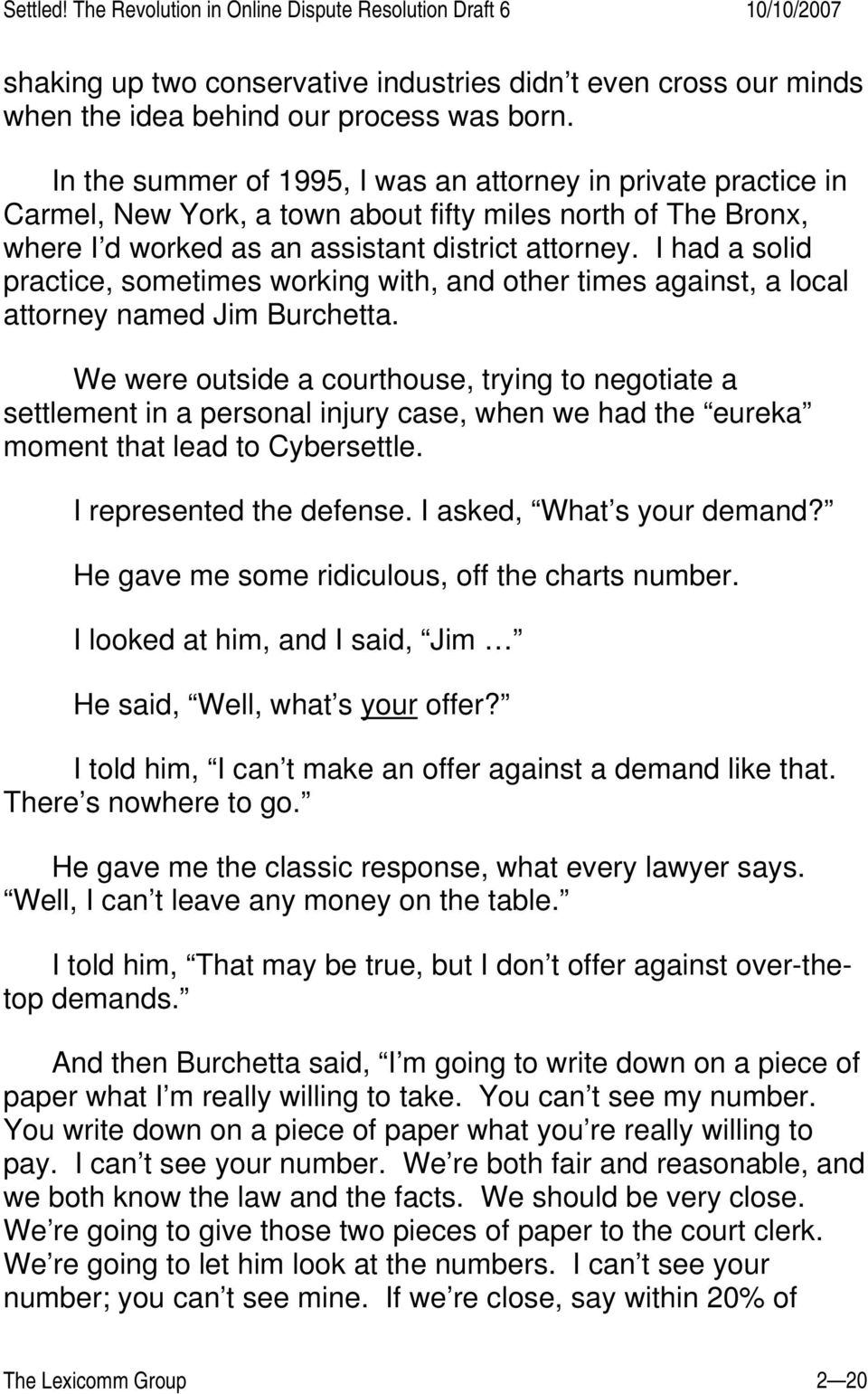 I had a solid practice, sometimes working with, and other times against, a local attorney named Jim Burchetta.