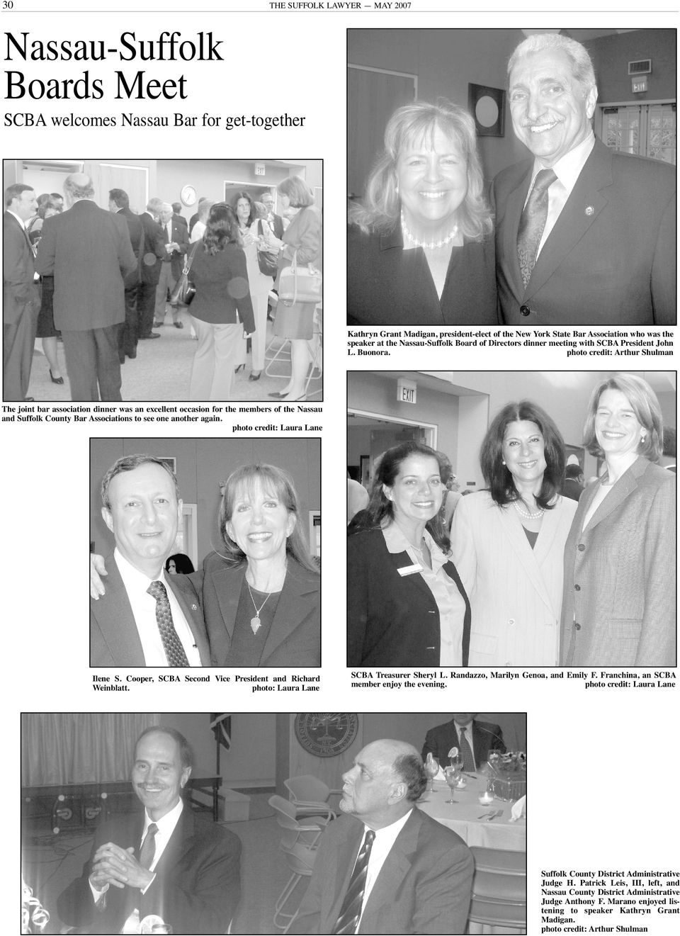 photo credit: Arthur Shulman The joint bar association dinner was an excellent occasion for the members of the Nassau and Suffolk County Bar Associations to see one another again.