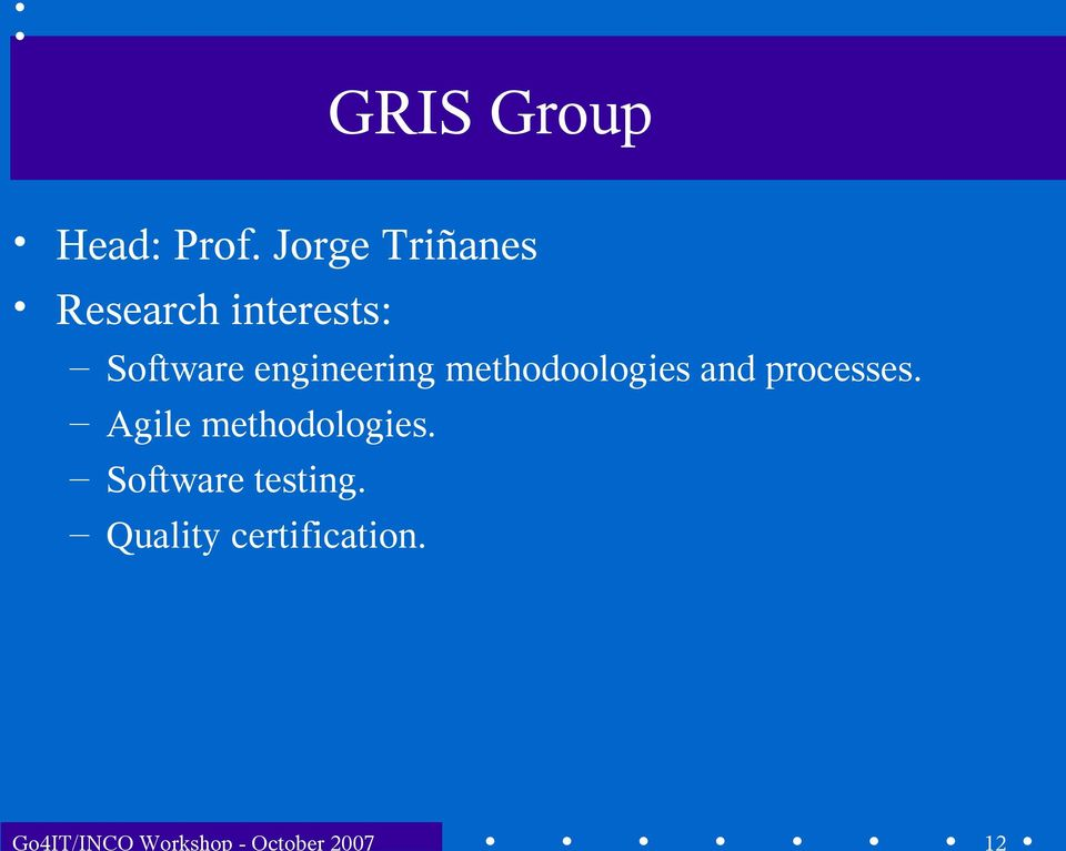 Jorge Triñanes Research interests: Software
