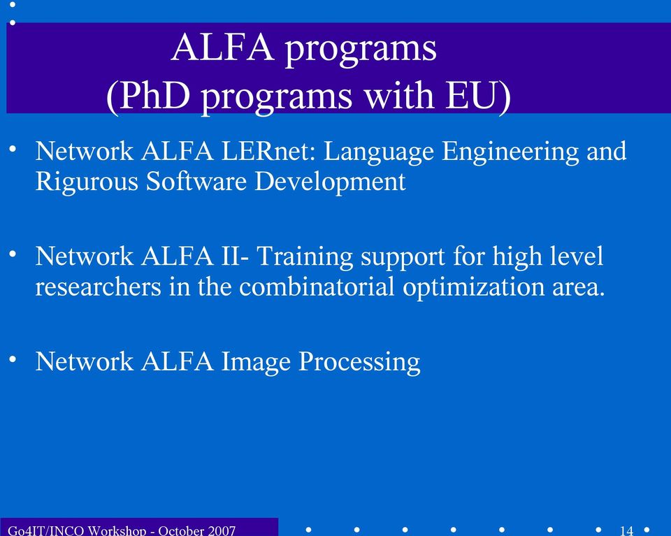 Development Network ALFA II- Training support for high level