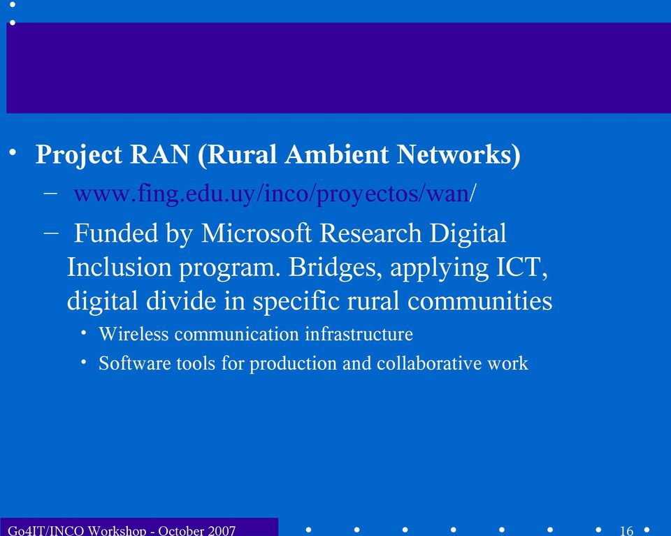 uy/inco/proyectos/wan/ Funded by Microsoft Research Digital Inclusion program.
