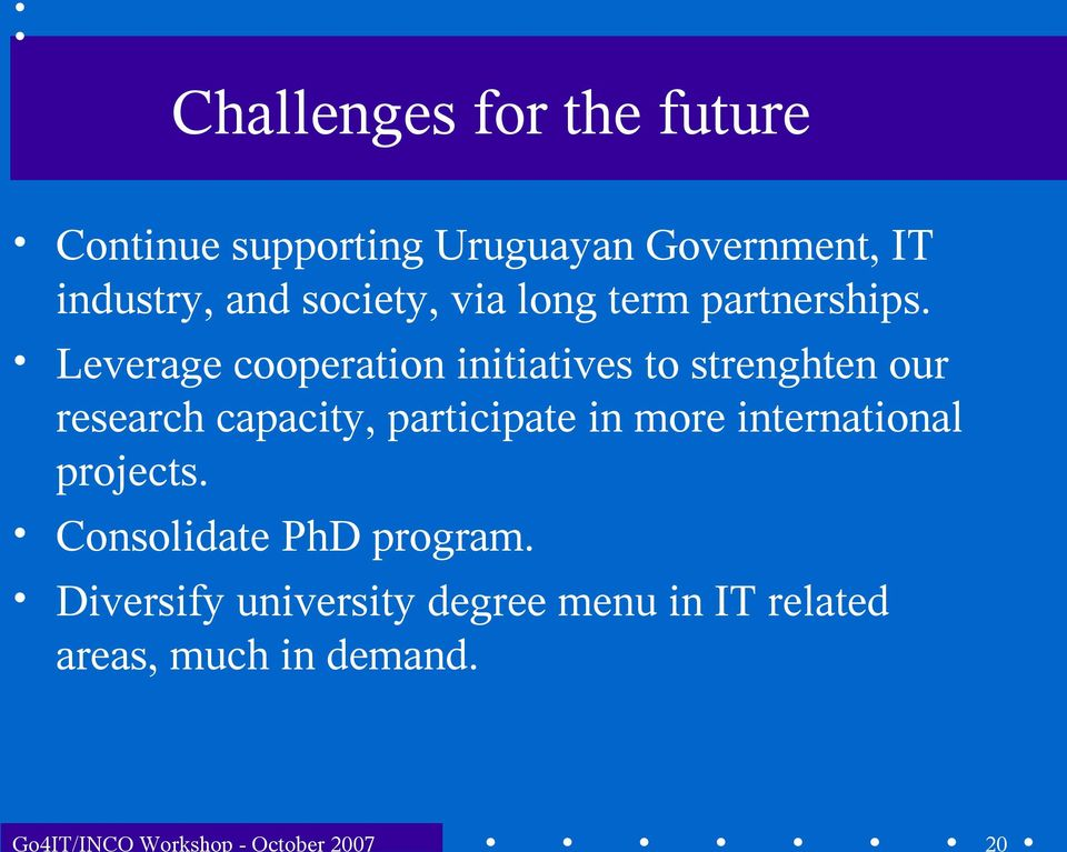 Leverage cooperation initiatives to strenghten our research capacity, participate in more