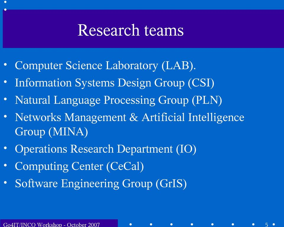 Information Systems Design Group (CSI) Natural Language Processing Group (PLN)