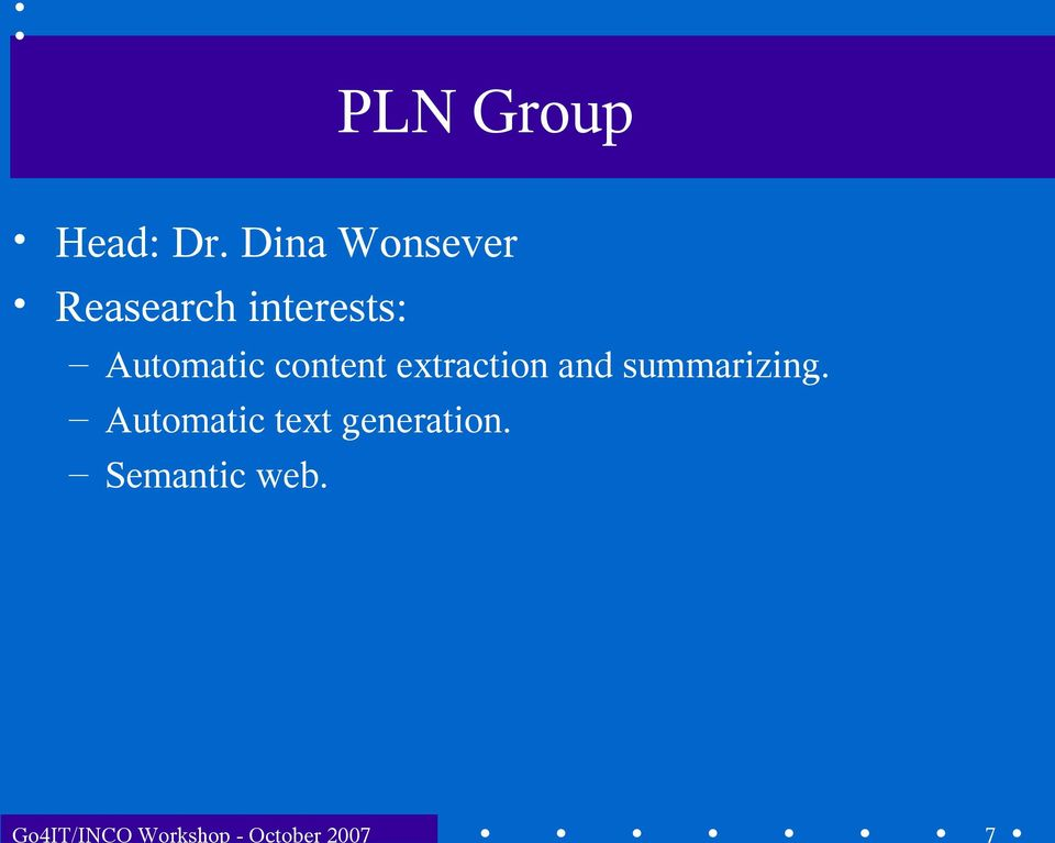 Dina Wonsever Reasearch interests: Automatic